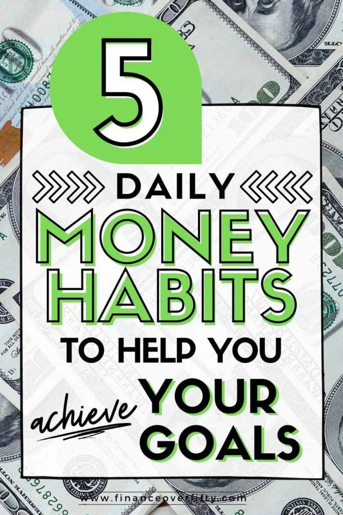 Dollar bills with text overlay: 5 daily money habits to help you achieve your goals