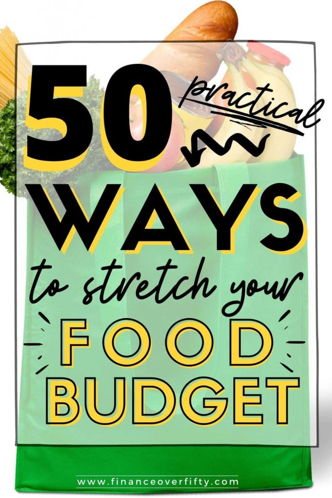 Bag of groceries with text overlay: 50 practical ways to stretch your food budget