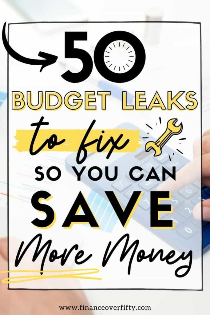 Hand on a calculator with overlay text: 50 budget leaks to fix so you can save more money