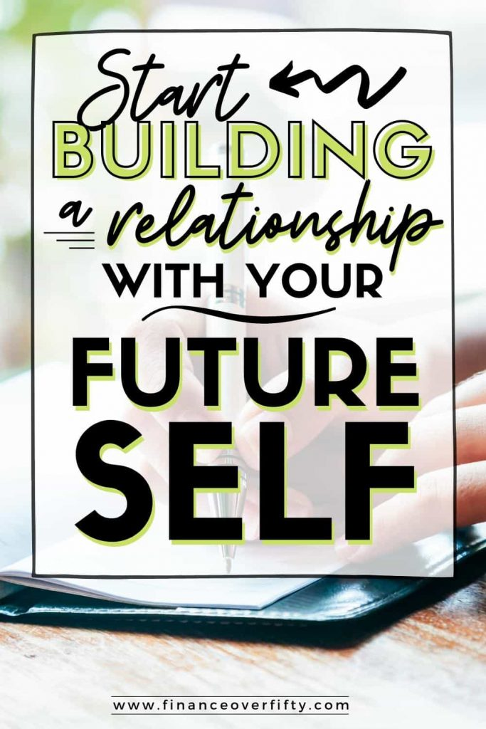Woman journaling with text overlay: Start building a relationship with your future self