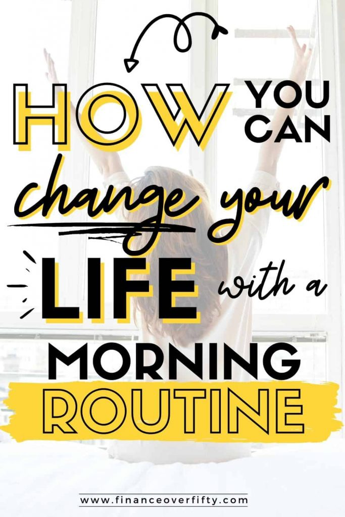 Woman with outstretched arms with text overlay: How you can change your life with a morning routine