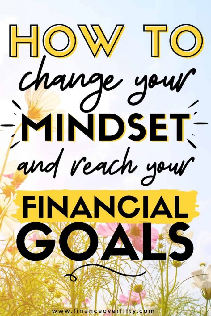 Flowers in sunshine with text overlay: How to change your mindset and reach your financial goals