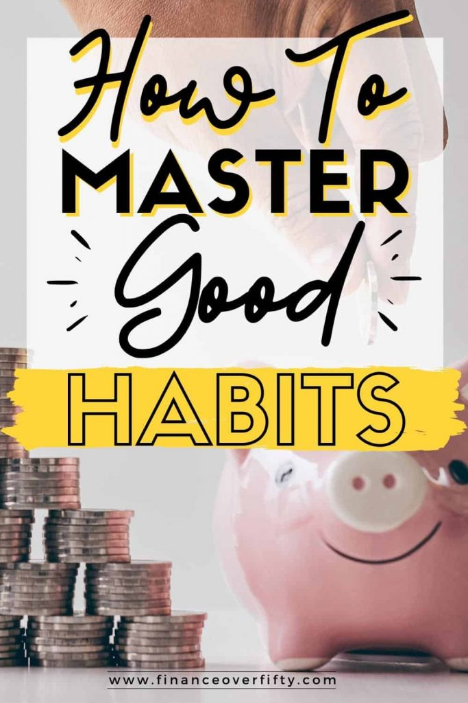Woman putting coin in piggy bank with text overlay: How to master good habits