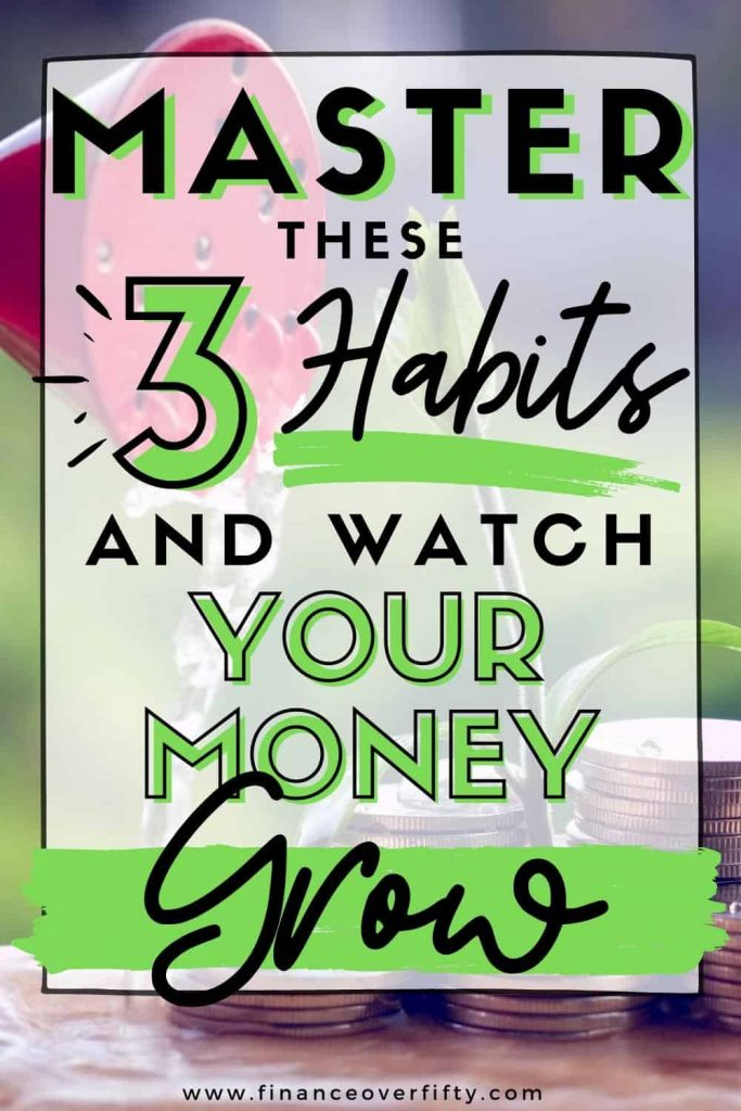 Watering can pouring water over coins with text overlay: Master these 3 habits and watch your money grow
