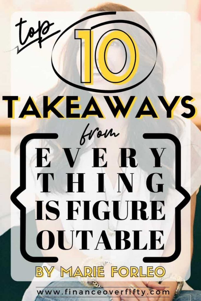 Author Marie Forleo with text overlay: Top 10 takeaways from Everything is Figureoutable by Marie Forleo
